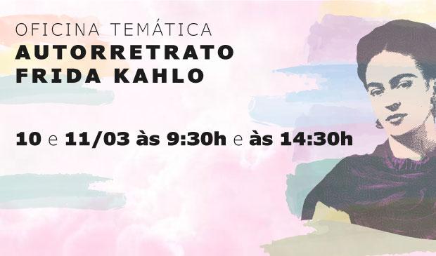 Oficina Temática: Autorretrato Frida Kahlo