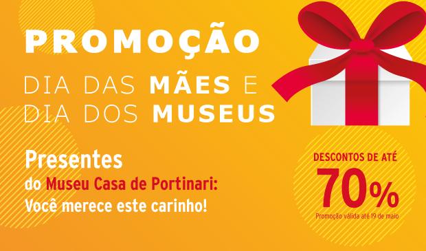 Promoção Dia das Mães e Dia dos Museus