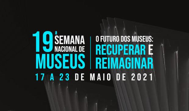19ª Semana de Museus
