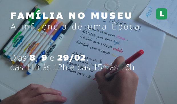 FAMÍLIA NO MUSEU – A Influência de uma Época